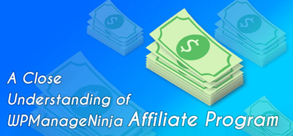 A Close Understanding of WPManageNinja Affiliate Program: Earn 20% Commission & Recurring Bonuses!