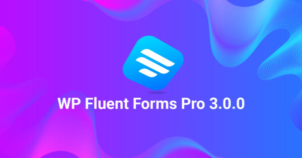 WP Fluent Forms Pro 3.0.0 | The Fastest WP Form Builder With Visual Data Analysis And Tons of New Integrations!