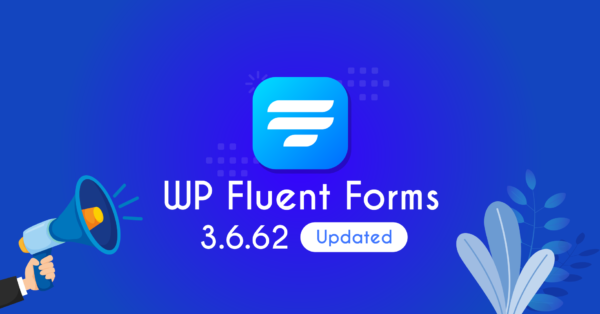 Fluent Forms 3.6.62 release note